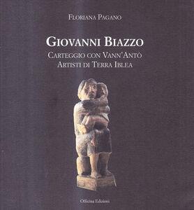 Giovanni Biazzo. Carteggio con Vann'Antò artisti di terra Iblea