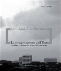 La La progettazione dell'Eur. Formazione e trasformazione urbana dalle origini a oggi - Tagliacollo Emma - wuz.it