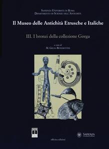 Il museo delle antichità etrusche e italiche. Vol. 3: I bronzi della collezione Gorga.