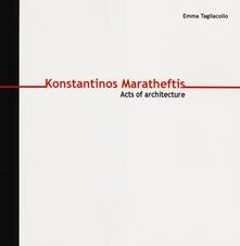 Listadelpopolo.it Konstantinos Maratheftis. Acts of architecture. Ediz. italiana e inglese Image