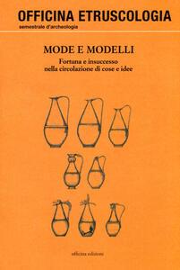 Mode e modelli. Fortuna e insuccesso nella circolazione di cose e idee