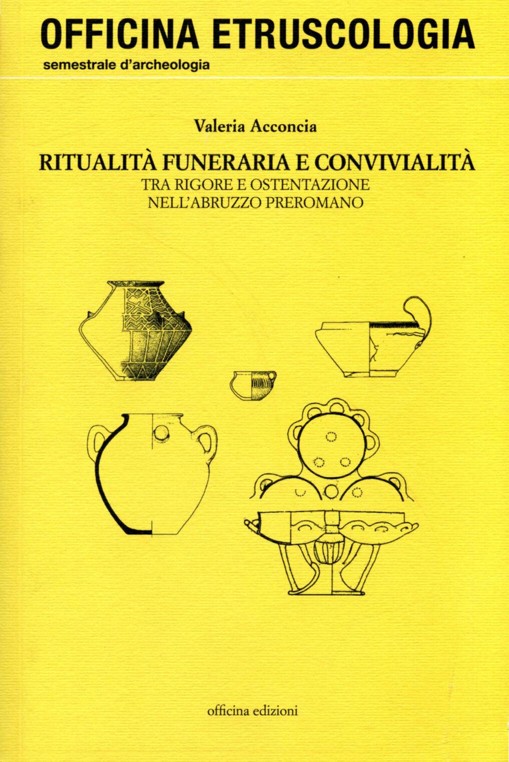 Ritualità funeraria e convivialità. Tra rigore e ostentazione nell'Abruzzo preromano
