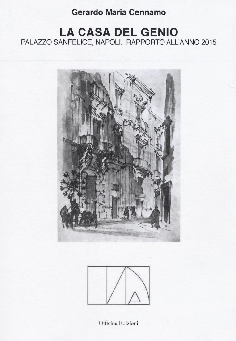 La casa del genio. Palazzo Sanfelice, Napoli. Rapporto dell'anno 2015