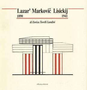 Lazar' Marcovic Lisickij (1890-1941)