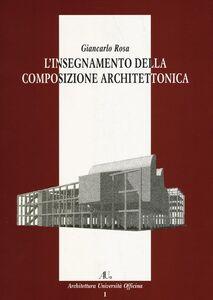 Foto Cover di L' insegnamento della composizione architettonica, Libro di Giancarlo Rosa, edito da Officina