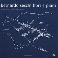 Libro Bernardo Secchi. Libri e piani