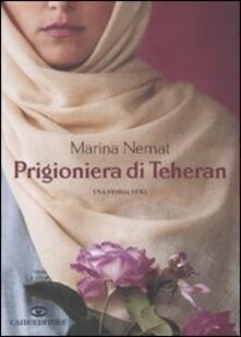 Prigioniera di Teheran - Marina Nemat - copertina