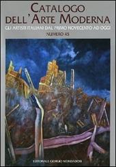 Catalogo dell'arte moderna. Vol. 45: Gli artisti italiani dal primo Novecento ad oggi.