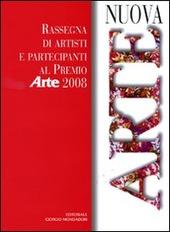 Nuova arte. Rassegna di artisti e partecipanti al «Premio Arte» 2008