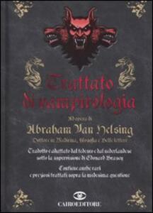 Trattato di vampirologia. Ad opera di Abraham Van Helsing - Edouard Brasey - copertina