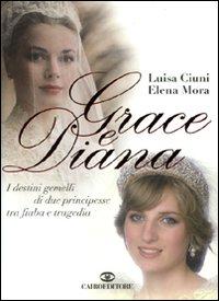 Grace e Diana. I destini ge...