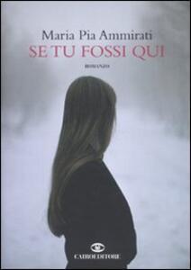 Se tu fossi qui - Maria Pia Ammirati - copertina