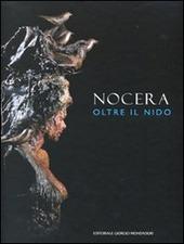 Antonio. Oltre il nido. Catalogo della mostra (Roma, 5 ottobre-28 novembre 2010). Ediz. italiana, inglese e francese