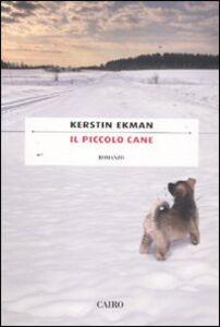 Libro Il piccolo cane Kerstin Ekman