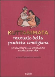 Criticalwinenotav.it Kuttanimata. Manuale della perfetta cortigiana. Un classico della letteratura erotica sanscrita Image