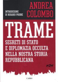Trame. Segreti di Stato e diplomazia occulta della nostra storia repubblicana - Andrea Colombo - copertina