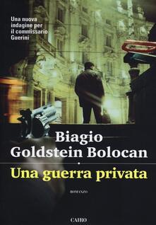 Una guerra privata - Biagio Goldstein Bolocan - copertina
