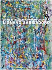 Artisti italiani contemporanei a Lignano Sabbiadoro