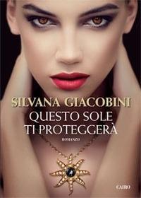 Questo sole ti proteggerà - Giacobini Silvana - wuz.it