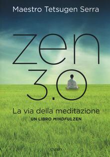 Promoartpalermo.it Zen 3.0. La via della meditazione. Un libro mindfulzen Image