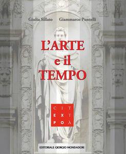 Libro L' arte e il tempo Giulia Sillato , Giammarco Puntelli