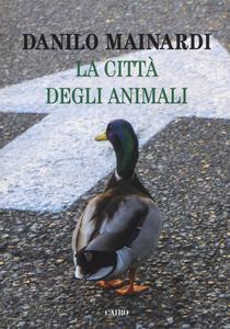 Libro La città degli animali Danilo Mainardi