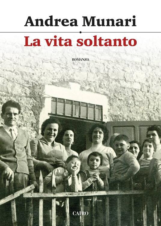 La vita soltanto - Andrea Munari - copertina