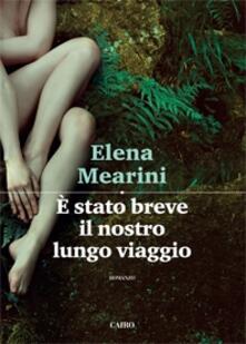 È stato breve il nostro lungo viaggio - Elena Mearini - copertina