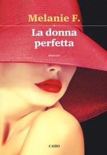 La donna perfetta - Melanie F. - copertina
