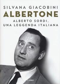 Albertone. Alberto Sordi, una leggenda italiana - Giacobini Silvana - wuz.it