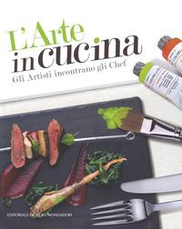 L' L' arte in cucina. Gli artisti incontrano gli chef - - wuz.it