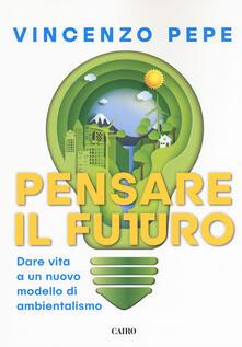 Vastese1902.it Pensare il futuro. Dare vita a un nuovo modello di ambientalismo Image