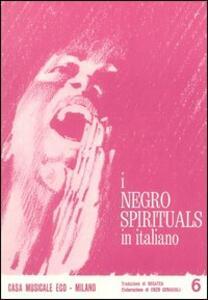 I negro spirituals in italiano. Vol. 6
