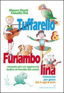 Tuffarello e Funambolina. Chitarristi per gioco dai 5 agli 8 anni. Metodo per un approccio ludico al mondo dei suoni.pdf