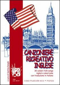 Libro Canzoniere ricreativo inglese. Con CD