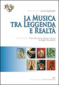 La musica tra leggenda e realtà. Con 3 CD Audio