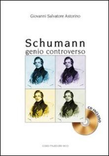 Schumann. Genio controverso. Con CD Audio.pdf