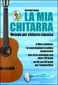 Libro La mia chitarra. Metodo con chitarra classica. Con CD Audio Giacomo Spano
