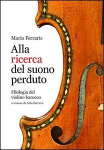 Alla ricerca del suono perduto. Filologia del violino barocco