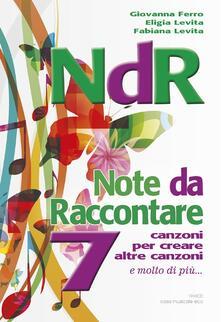Recuperandoiltempo.it NdR. Note da raccontare. 7 canzoni per creare altre canzoni. Con CD Audio Image