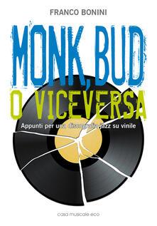 Voluntariadobaleares2014.es Monk, Bud o viceversa. Appunti per una discografia jazz su vinile Image
