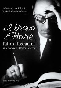 Il Il bravo Ettore. L'altro Toscanini, vita e opere di Héctor Panizza - De Filippi Sebastiano Varacalli Costas Daniel - wuz.it