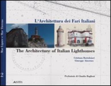 Libro L' architettura dei fari italiani-The architecture of italian lighthouse. Vol. 2: Mar TirrenoTyrrhenian sea. Cristiana Bartolomei , Giuseppe Amoruso