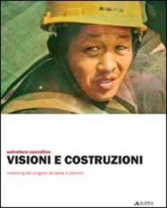 Visioni e costruzioni. Marketing del progetto da Assisi a Pechino