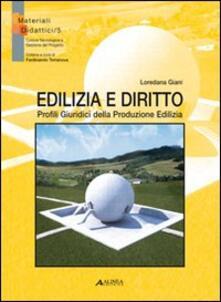 Edilizia e diritto. Profili giuridici della produzione edilizia - Loredana Giani - copertina