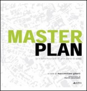 Masterplan. La trasformazione di una parte di città
