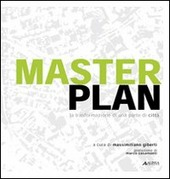 Masterplan. La trasformazione di una parte di citta
