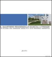 Il quartiere residenziale Giuncoli a Firenze: 124 alloggi che coniugano socialita e alta efficienza energetica