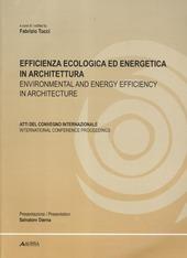 Efficienza ecologica ed energetica in architettura. Atti del Convegno internazionale. Ediz. italiana e inglese
