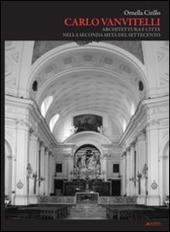 Carlo Vanvitelli. Architettura e citta nella seconda meta del Settecento